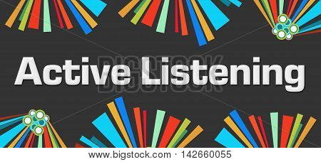 Active listening text alphabets written over dark colorful background.