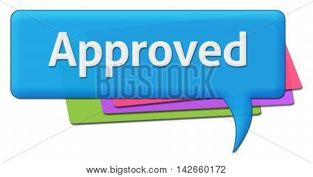 Approved text written over blue colorful comment symbol.