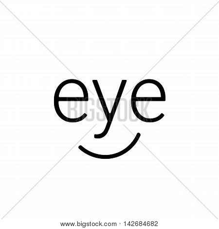 Eye logo words in a simple linear style that resembles the face of a happy man. A smile on a white background. Vector symbol for medical company or small business