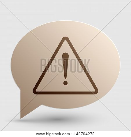 Exclamation danger sign. Flat style. Brown gradient icon on bubble with shadow.