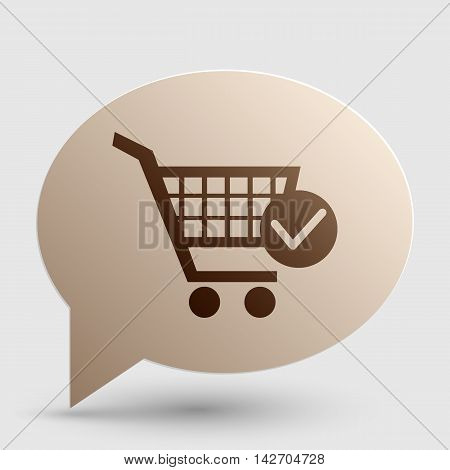 Shopping Cart with Check Mark sign. Brown gradient icon on bubble with shadow.
