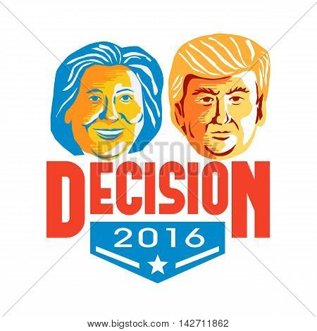 August 15, 2016: Illustration showing Republican Donald Trump versus Democrat Hillary Clinton for American president with words Decision 2016 on isolated white background done in stencil retro art style.