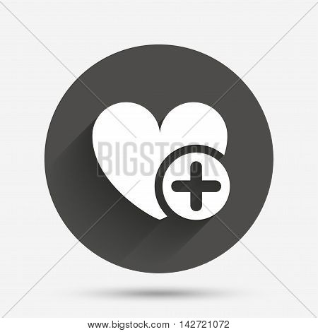 Heart sign icon. Add lover symbol. Plus love. Circle flat button with shadow. Vector