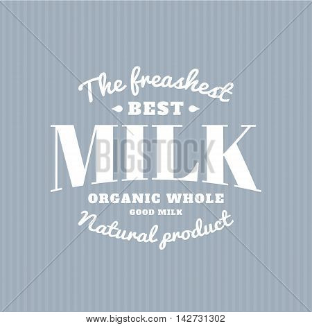 Isolated milk vector logo. White color writing. Dairy products emblem. Retro style. Old school sticker. Modern font. Natural fresh drink. Farm production.