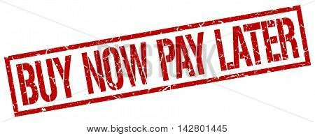 buy now pay later stamp. red grunge square isolated sign