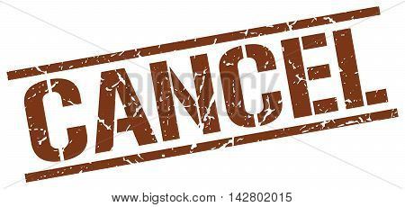cancel stamp. brown grunge square isolated sign