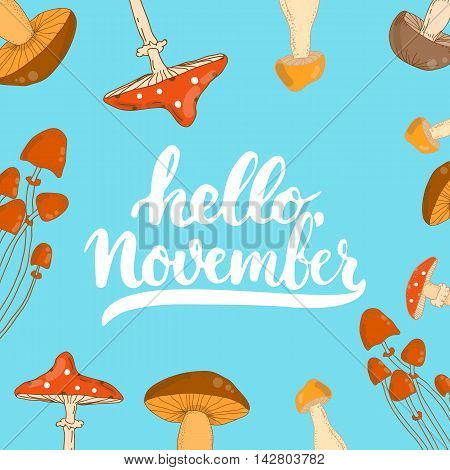 Hand drawn Autumn typography lettering phrase Hello, November on the blue mushrooms background. Fun calligraphy for greeting and invitation card or t-shirt print design
