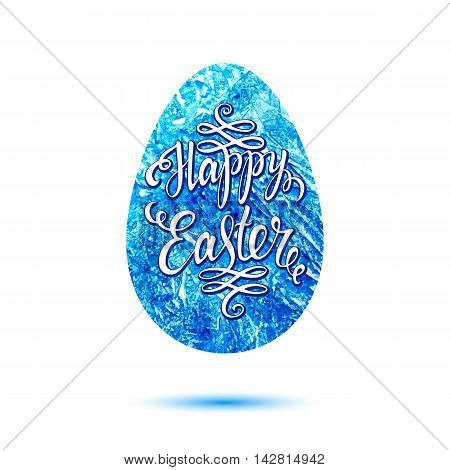 Easter lettering on blue watercolor egg. Easter card. Happy easter text. Easter background. Watercolor easter egg. Easter holiday for invitation and card. Vector illustration.