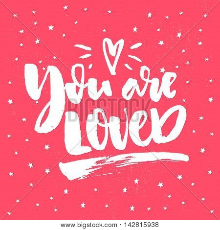 You are my loved. Romantic quote for valentines day cards, greetings, t-shits and wall art posters. Vector white on pink background with hand drawn stars.