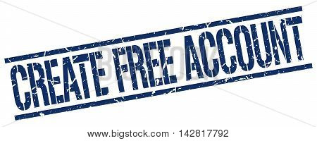 create free account stamp. blue grunge square isolated sign