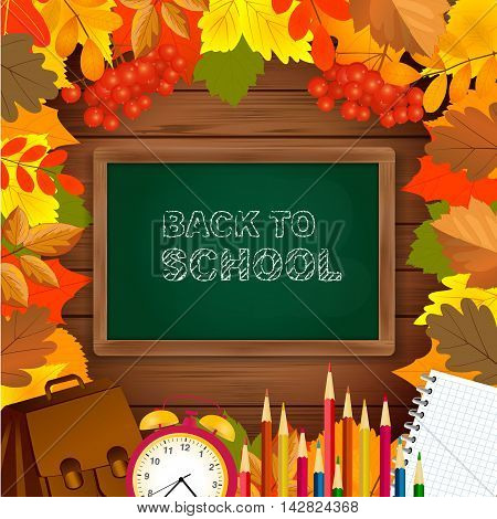 Back to school background with blackboard, alarm clock, pencils, notepad and autumn leaves frame on wooden surface. Vector illustration.