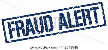 fraud alert stamp. blue grunge square isolated sign