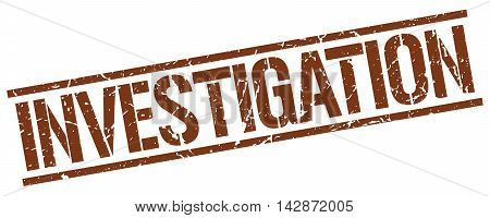 investigation stamp. brown grunge square isolated sign