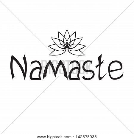 Namaste Indian and Nepalese greeting and farewell. Hand drawn Lettering black isolated on white. The ritual of yoga. Vector illustration.