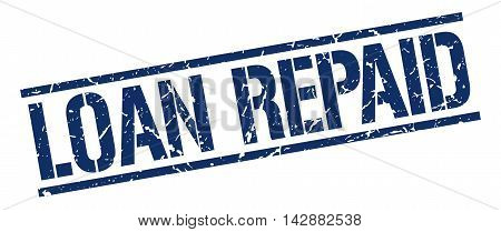 loan repaid stamp. blue grunge square isolated sign