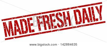 made fresh daily stamp. red grunge square isolated sign