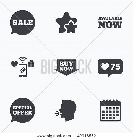 Sale icons. Special offer speech bubbles symbols. Buy now arrow shopping signs. Available now. Flat talking head, calendar icons. Stars, like counter icons. Vector