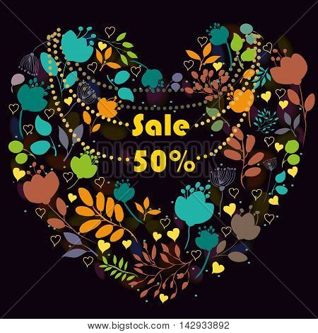 Floral heart with text Sale Fifty percents. Colorful silhouettes of graceful flowers and plants. Yellow necklace with letters. Black background. Greeting vintage card.