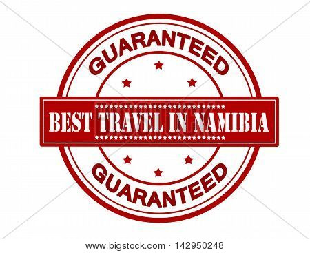 Rubber stamp with text best travel in Namibia inside vector illustration