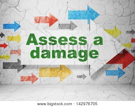 Insurance concept:  arrow with Assess A Damage on grunge textured concrete wall background, 3D rendering