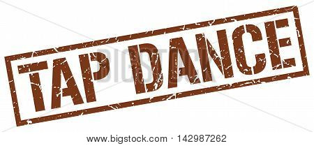 tap dance stamp. brown grunge square isolated sign