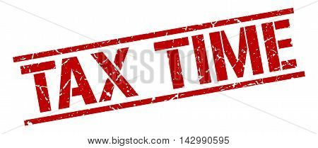 tax time stamp. red grunge square isolated sign