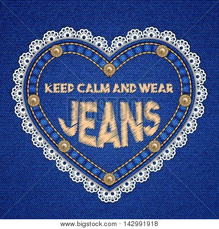 Heart shaped patch with rivets lace border and embroidered text message on denim background. Vector illustration