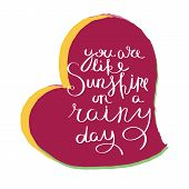 You Are Like Sunshine On A Rainy Day. Hand Drawn Motivation Quote. Creative Vector Typography Concep poster