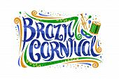 Vector Greeting Card For Brazil Carnival, Decorative Ticket With Curly Calligraphic Font, Design Flo poster
