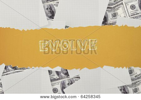 The word evolve against white paper strewn over dollar bills