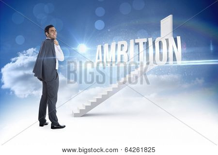 The word ambition and smiling businessman standing against steps leading to closed door in the sky