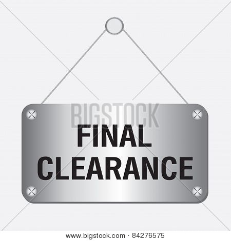 silver metallic final clearance sign hanging on the wall