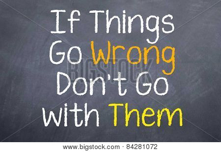 If Things go Wrong