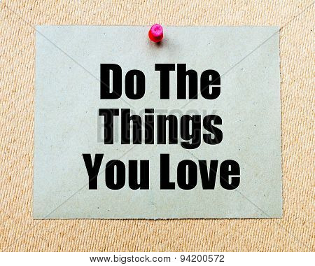 Do The Things You Love Written On Paper Note