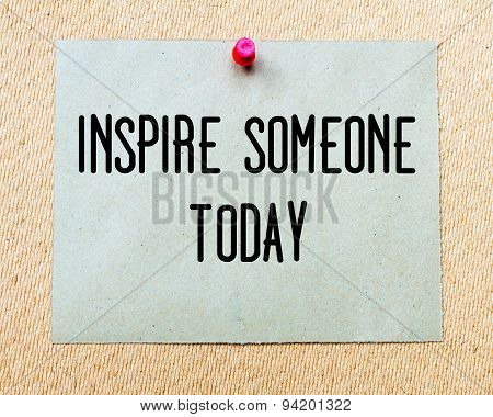 Inspire Someone Today  Written On Paper Note