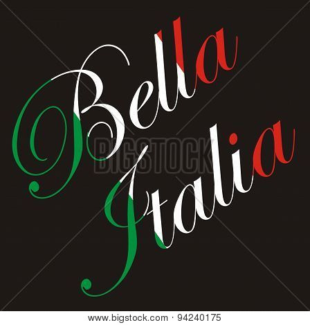 Vector inscription - Bella Italia (beautiful Italy) in colors of the Italian flag