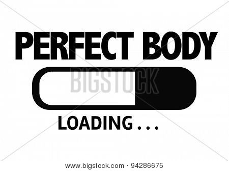 Progress Bar Loading with the text: Perfect Body