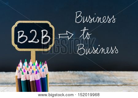 Business Acronym B2B Business To Business Written With Chalk On Wooden Mini Blackboard Labels