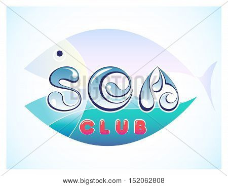 Vector creative illustration logo marine theme. The letters in the form of drops on a background of sea waves and sky in the form of a fish with a red inscription club.