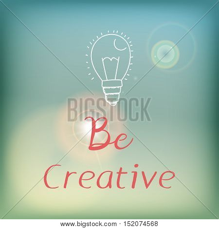 Motivation card or poster with bright blue sky and flare, pink lettering and white doodle - Be creative.