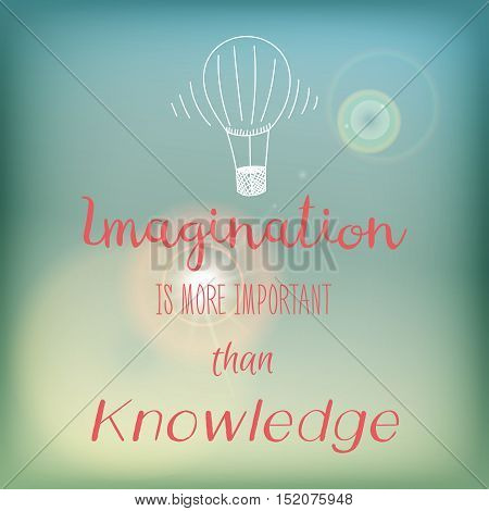 Motivation card or poster with bright blue sky and flare, pink lettering and white doodle - Imagination is more important than knowledge.