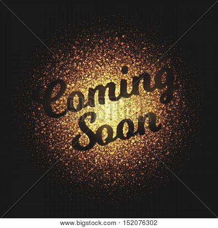 Coming soon bright golden shimmer glowing round particles vector background. Scatter shine tinsel light explosion effect. Burning sparks wallpaper. Lettering and calligraphy artwork illustration