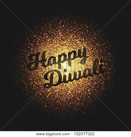 Happy Diwali greeting card. Bright golden shimmer glowing round particles vector background. Scatter shine tinsel light explosion effect.  Lettering and calligraphy artwork illustration