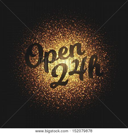 Open 24 hours. Bright golden shimmer glowing round particles vector background. Scatter shine tinsel light explosion effect.  Lettering and calligraphy artwork illustration
