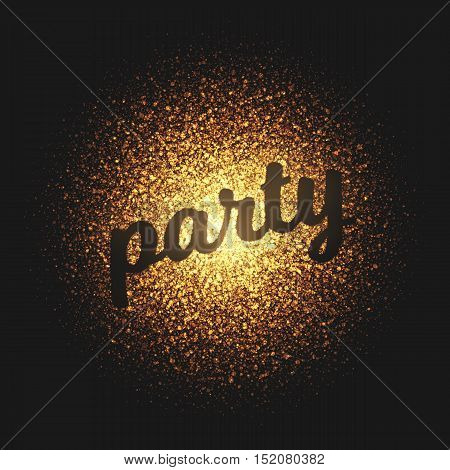 Party. Bright golden shimmer glowing round particles vector background. Scatter shine tinsel light explosion effect.  Lettering and calligraphy artwork illustration