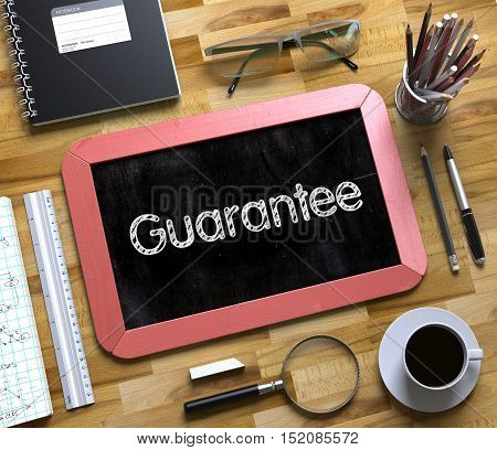 Guarantee. Business Concept Handwritten on Red Small Chalkboard. Top View Composition with Chalkboard and Office Supplies on Office Desk. Guarantee - Text on Small Chalkboard.3d Rendering.