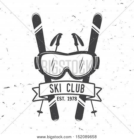 Ski club concept. Vector ski club retro badge. Concept for shirt, print, seal or stamp. Skis, mountain, ribbon and goggles. Typography design- stock vector. Family vacation, activity or travel. For logo design, patches or badges.