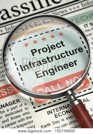 Project Infrastructure Engineer. Newspaper with the Jobs. Newspaper with Classified Advertisement of Hiring Project Infrastructure Engineer. Concept of Recruitment. 3D Illustration.