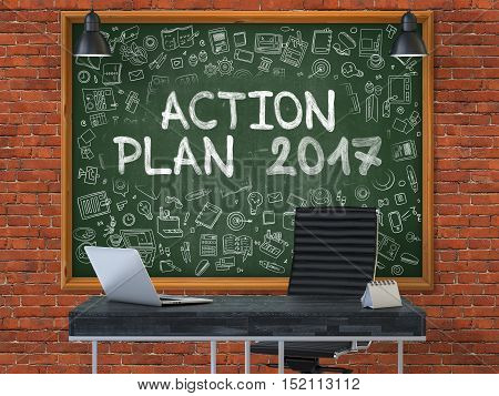 Action Plan 2017 Concept Handwritten on Green Chalkboard with Doodle Icons. Office Interior with Modern Workplace. Red Brick Wall Background. 3D.
