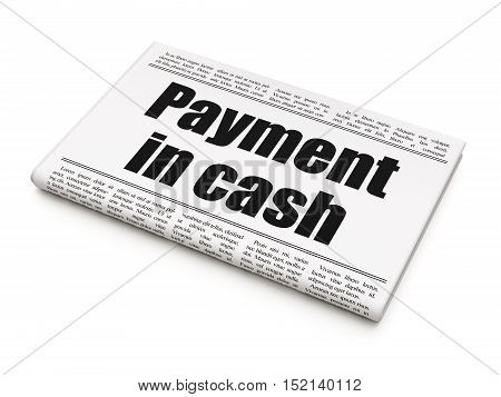 Banking concept: newspaper headline Payment In Cash on White background, 3D rendering
